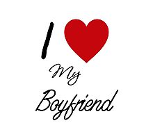 I Love My Boyfriend Photographic Print