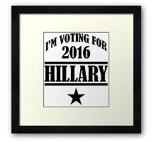 I AM VOTING FOR 2016 HILLARY Framed Print