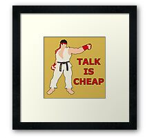 RYU | Super Smash Taunts | Talk is cheap Framed Print