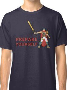 IKE   Super Smash Taunts   Prepare yourself Classic T-Shirt
