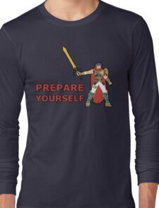 IKE | Super Smash Taunts | Prepare yourself Long Sleeve T-Shirt