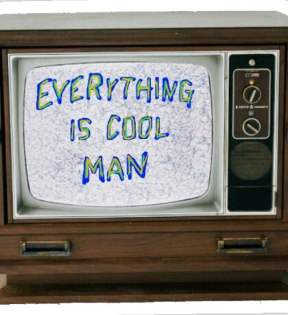 Everything is cool man Sticker