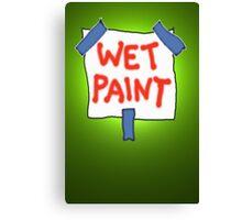 CAUTION don't touch! (wet paint) * Canvas Print