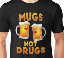 Mugs not drugs Unisex T-Shirt