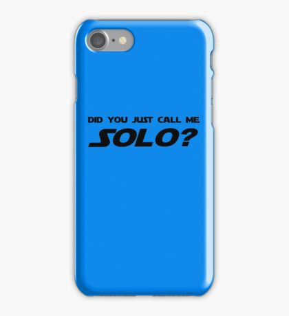 Did You Just Call Me Solo - Star Wars iPhone Case/Skin