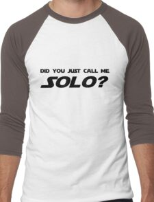 Did You Just Call Me Solo - Star Wars Men's Baseball ¾ T-Shirt