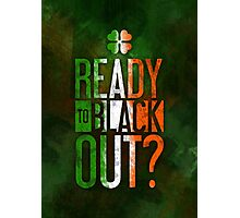 Ready to Black Out? Photographic Print
