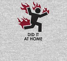 Did It At Home T Shirt Funny Stunt Performer Unisex T-Shirt