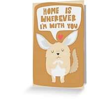 Fennec Fox - Home Is Wherever I'm With You Greeting Card