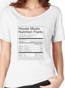 House Music | Nutrition Facts Women's Relaxed Fit T-Shirt