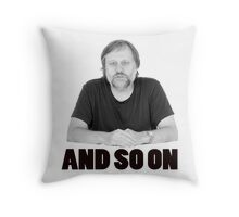 And So On Throw Pillow