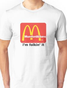 Mumford and Sons - i'm folkin' it Unisex T-Shirt