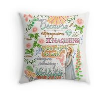 Anne of Green Gables quote                                                                                                 Throw Pillow
