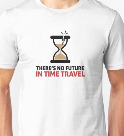 Time travel has no future Unisex T-Shirt