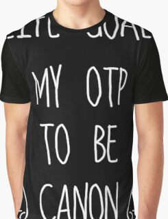 Life Goal: My OTP to be Canon (Dark Background) Graphic T-Shirt