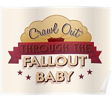Crawl Out Through the Fallout Baby Poster