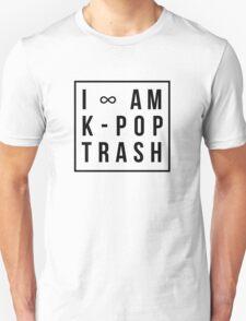 I am k-pop trash. Unisex T-Shirt