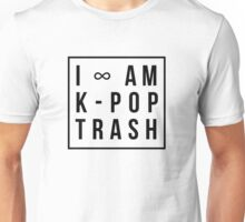 I am k-pop trash. Unisex T-Shirt