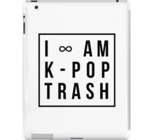 I am k-pop trash. iPad Case/Skin