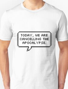 Cancelling the apocalypse T-Shirt