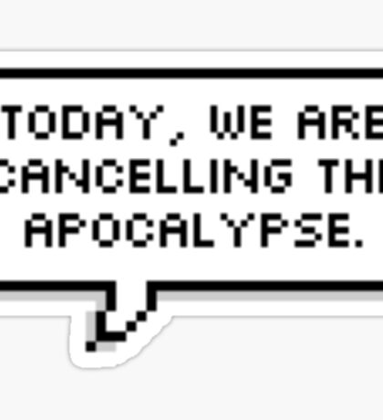 Cancelling the apocalypse Sticker