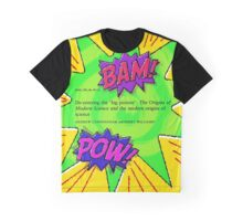 Bam! Pow! History of Science takes a hit Graphic T-Shirt
