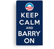 Keep Calm and Barry On Canvas Print
