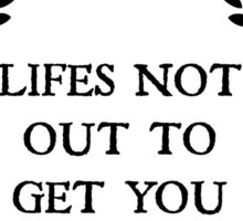 LIFES NOT OUT TO GET YOU - NECK DEEP Sticker