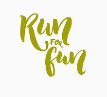 Run for fun Unisex T-Shirt
