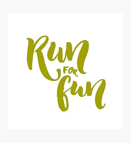Run for fun Photographic Print