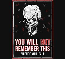 You will NOT remember this! Unisex T-Shirt