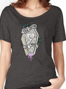Your Coffin or Mine?  Women's Relaxed Fit T-Shirt