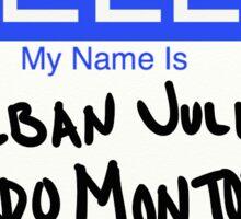 Hello My Name Is Esteban Julio Ricardo Montoya De La Rosa Ramirez  Sticker