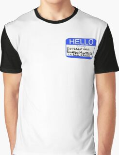 Hello My Name Is Esteban Julio Ricardo Montoya De La Rosa Ramirez  Graphic T-Shirt