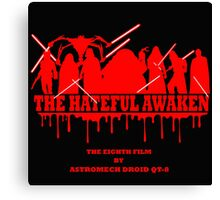 The Hateful Awaken Canvas Print