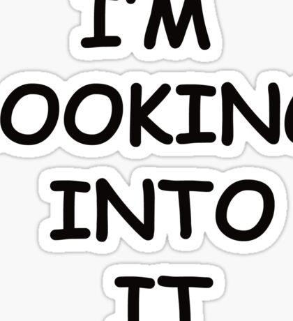 "The Procrastinator ""I'm Looking Into It"" Sticker"