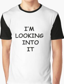 "The Procrastinator ""I'm Looking Into It"" Graphic T-Shirt"