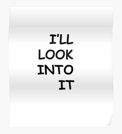 "The Procrastinator ""I'll Look Into It"" Poster"