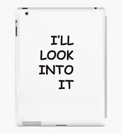 "The Procrastinator ""I'll Look Into It"" iPad Case/Skin"