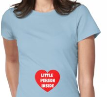 Little Person Inside #2 (for the bigger bump) Womens Fitted T-Shirt