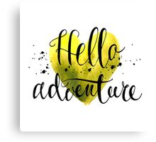 Conceptual handwritten phrase hello adventure. Canvas Print