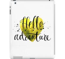 Conceptual handwritten phrase hello adventure. iPad Case/Skin