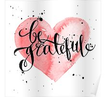 Conceptual handwritten phrase be grateful. Poster