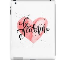 Conceptual handwritten phrase be grateful. iPad Case/Skin