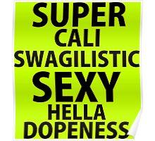 SUPERCALISWAGILISTICSEXYHELLADOPENESS! Poster