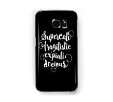 SUPERCALIFRAGILISTICEXPIALIDOCIOUS! Samsung Galaxy Case/Skin