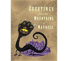 Haunted Greetings from the Mountains of Madness Photographic Print