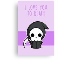 I Love You To Death Canvas Print