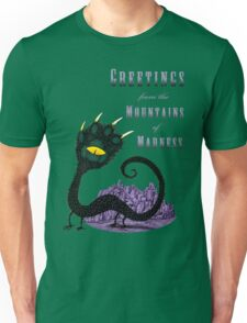 Haunted Greetings from the Mountains of Madness Unisex T-Shirt