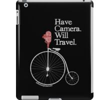 Have Camera Will Travel T-shirts & Gifts iPad Case/Skin